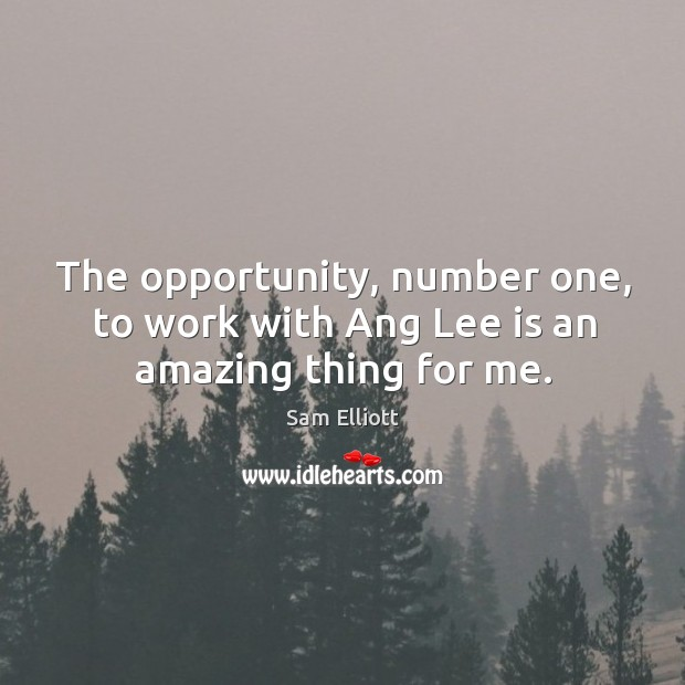 Image, The opportunity, number one, to work with ang lee is an amazing thing for me.