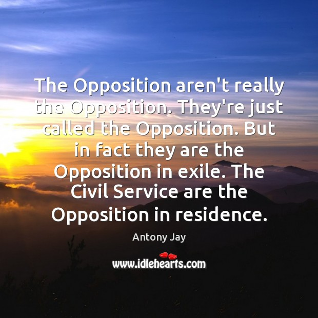 Image, The Opposition aren't really the Opposition. They're just called the Opposition. But
