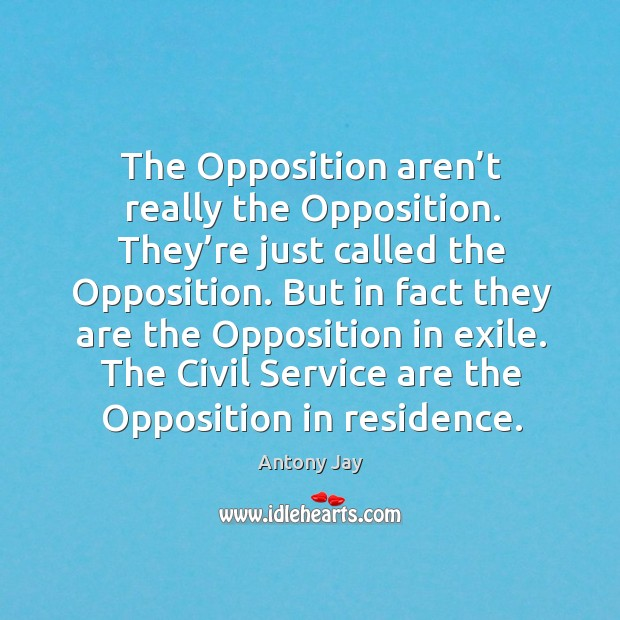 Image, The opposition aren't really the opposition. They're just called the opposition.