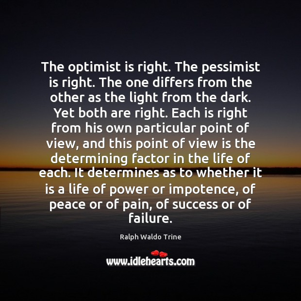 The optimist is right. The pessimist is right. The one differs from Image