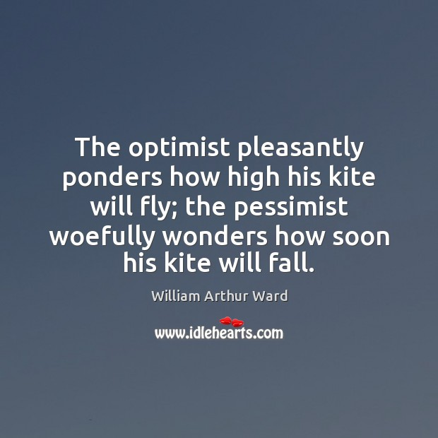 Image, The optimist pleasantly ponders how high his kite will fly; the pessimist
