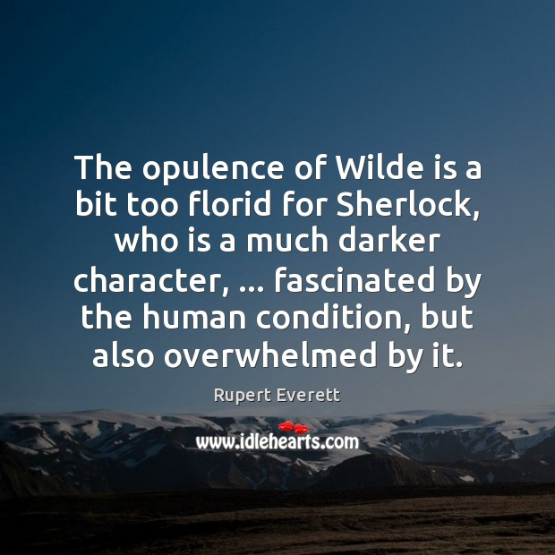 Image, The opulence of Wilde is a bit too florid for Sherlock, who