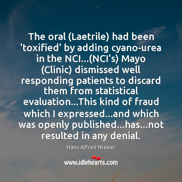 The oral (Laetrile) had been 'toxified' by adding cyano-urea in the NCI…( Image