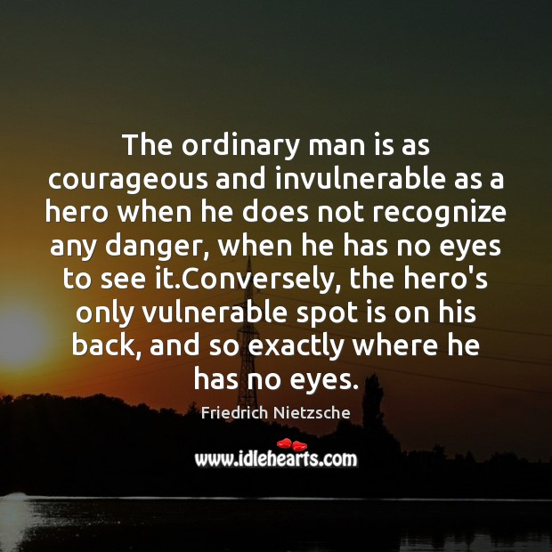 Image, The ordinary man is as courageous and invulnerable as a hero when
