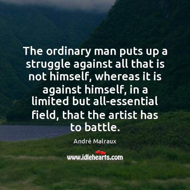 Image, The ordinary man puts up a struggle against all that is not