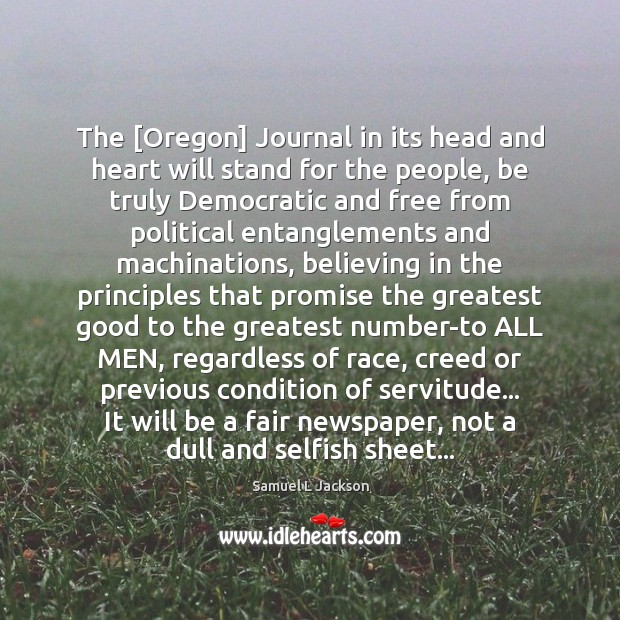 The [Oregon] Journal in its head and heart will stand for the Image