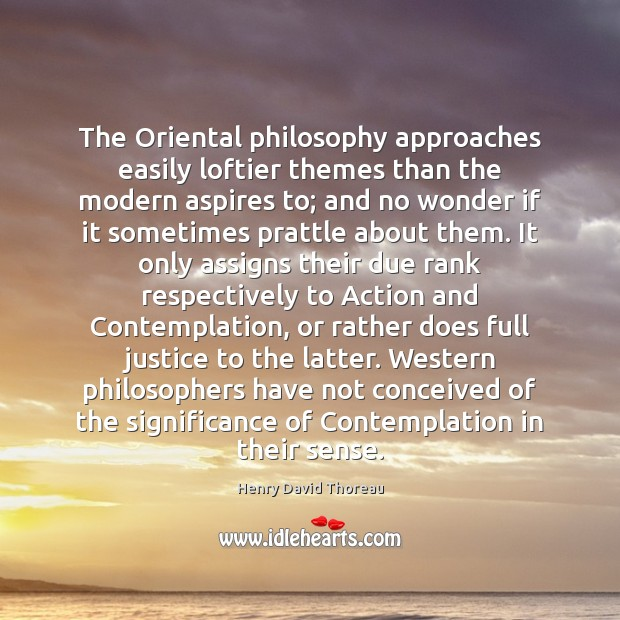 The Oriental philosophy approaches easily loftier themes than the modern aspires to; Image