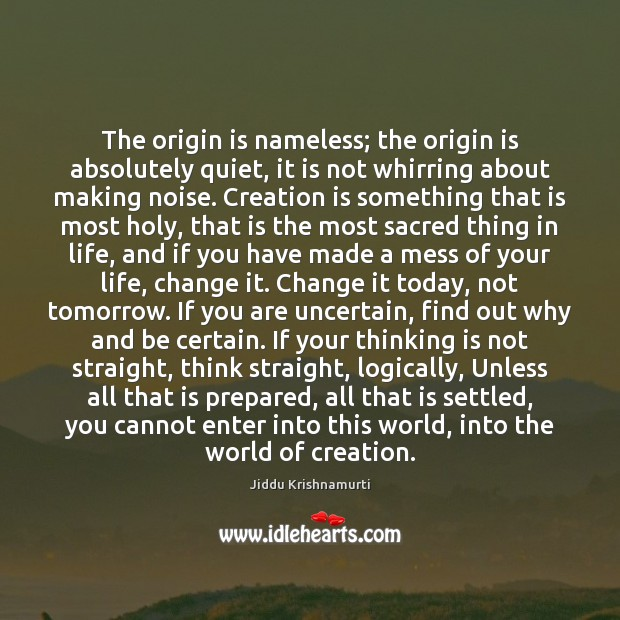 The origin is nameless; the origin is absolutely quiet, it is not Image