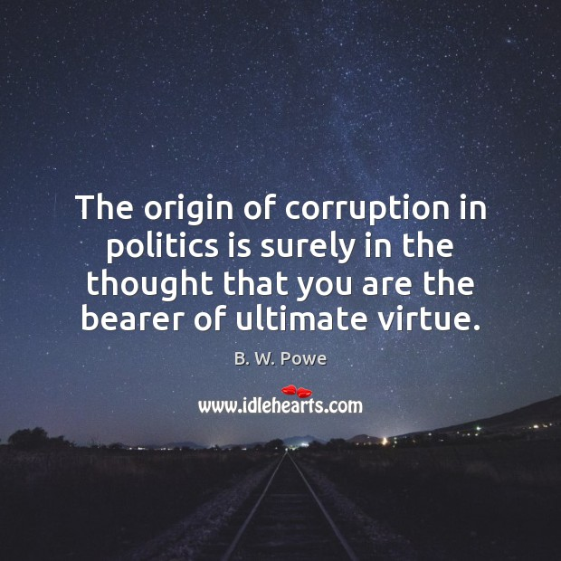 Image, The origin of corruption in politics is surely in the thought that
