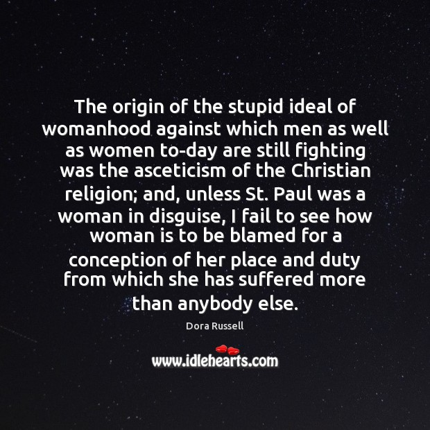 Image, The origin of the stupid ideal of womanhood against which men as