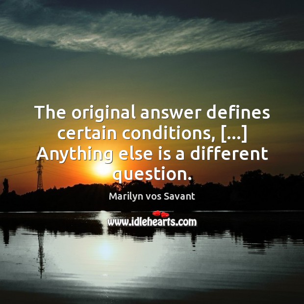 The original answer defines certain conditions, […] Anything else is a different question. Image