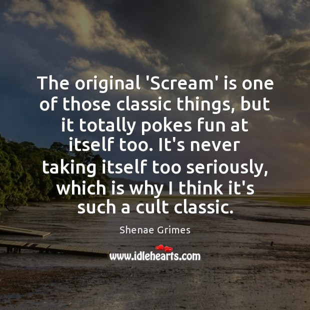 The original 'Scream' is one of those classic things, but it totally Image
