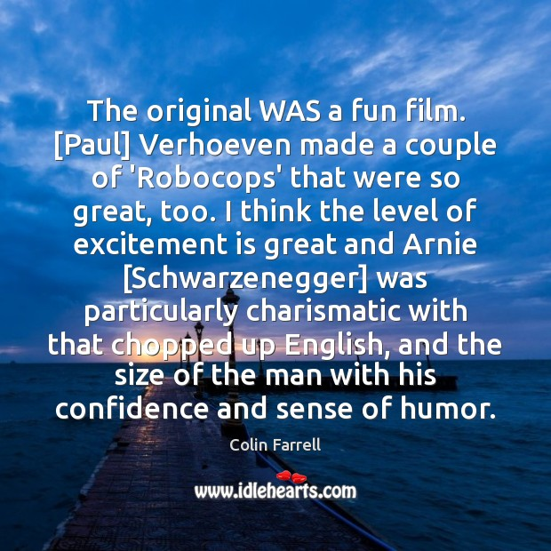 The original WAS a fun film. [Paul] Verhoeven made a couple of Colin Farrell Picture Quote