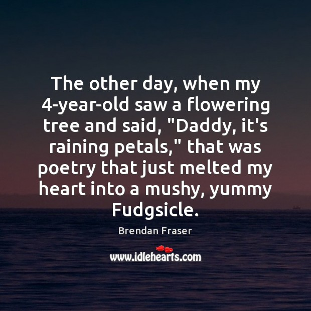 """Image, The other day, when my 4-year-old saw a flowering tree and said, """""""