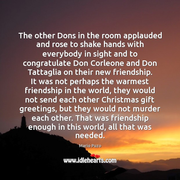 The other Dons in the room applauded and rose to shake hands Mario Puzo Picture Quote