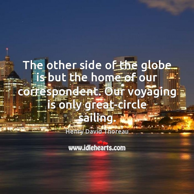 The other side of the globe is but the home of our Image