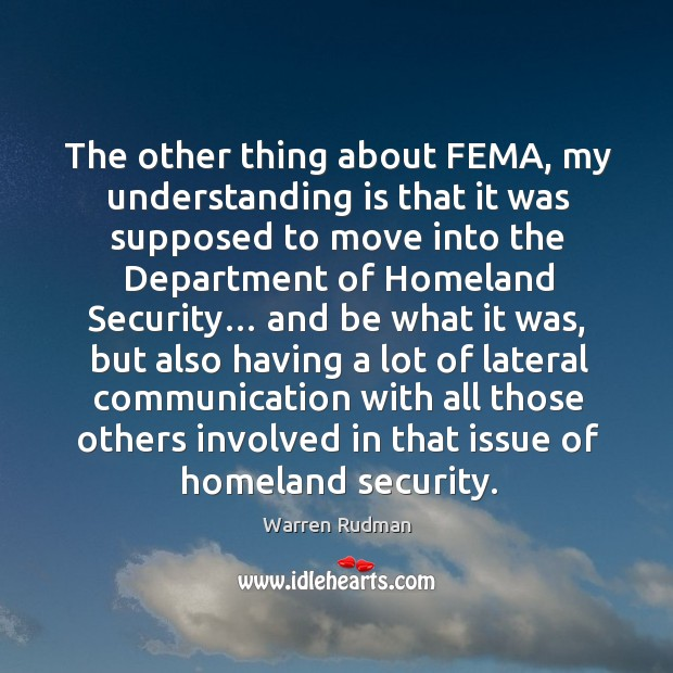The other thing about fema, my understanding is that it was supposed to move into the department of homeland security… Image