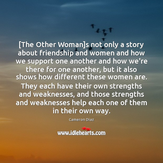 [The Other Woman]s not only a story about friendship and women Cameron Diaz Picture Quote