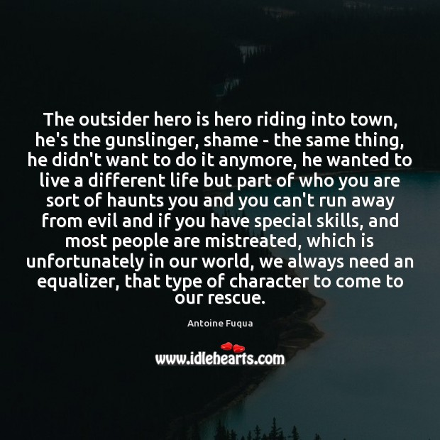 Image, The outsider hero is hero riding into town, he's the gunslinger, shame