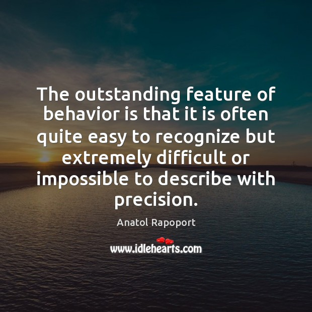 Image, The outstanding feature of behavior is that it is often quite easy