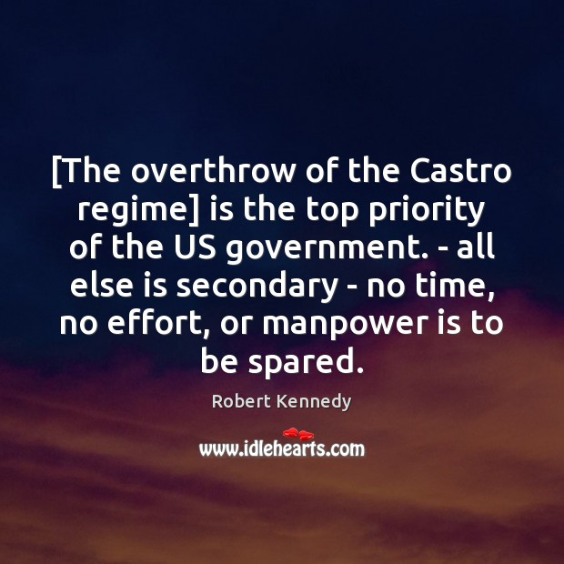[The overthrow of the Castro regime] is the top priority of the Image
