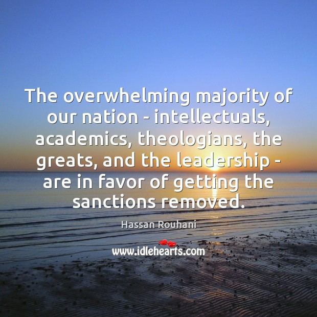 The overwhelming majority of our nation – intellectuals, academics, theologians, the greats, Image