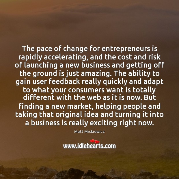 The pace of change for entrepreneurs is rapidly accelerating, and the cost Image