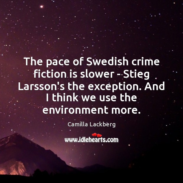 Image, The pace of Swedish crime fiction is slower – Stieg Larsson's the