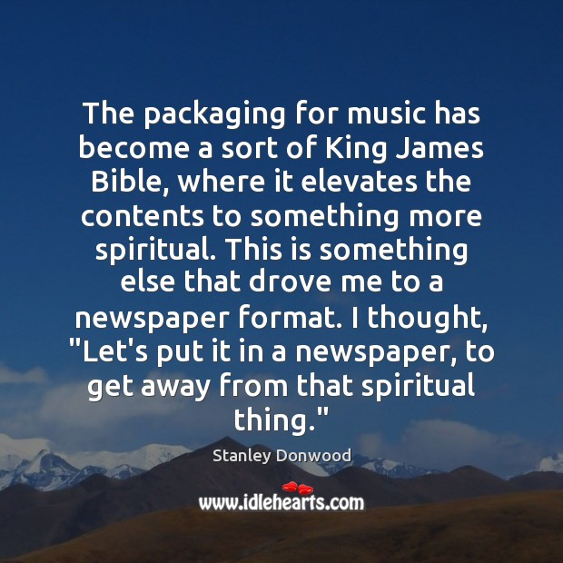 The packaging for music has become a sort of King James Bible, Image