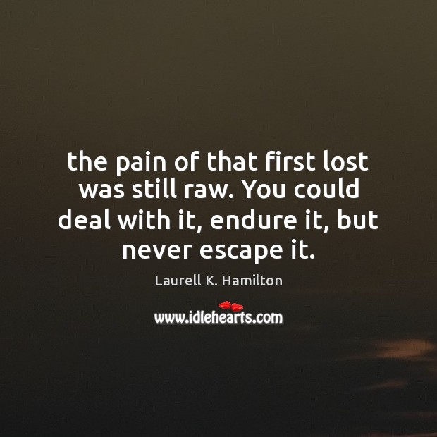 Image about The pain of that first lost was still raw. You could deal