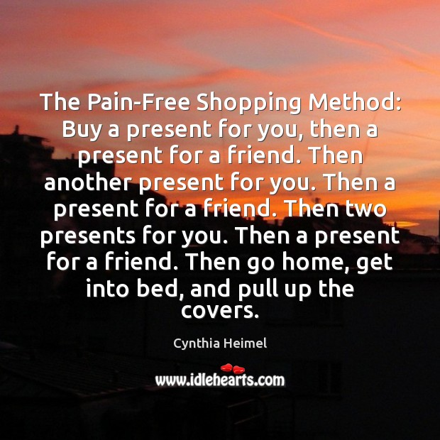 Image, The Pain-Free Shopping Method: Buy a present for you, then a present