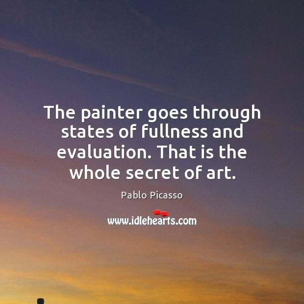 Image, The painter goes through states of fullness and evaluation. That is the