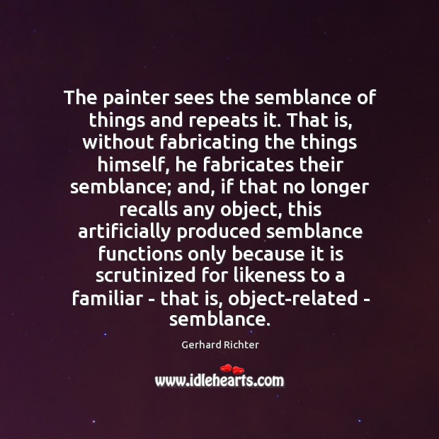Image, The painter sees the semblance of things and repeats it. That is,