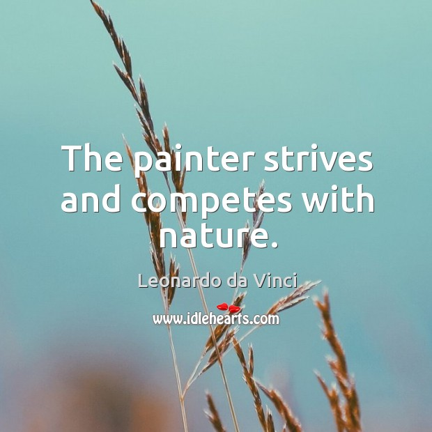 The painter strives and competes with nature. Image