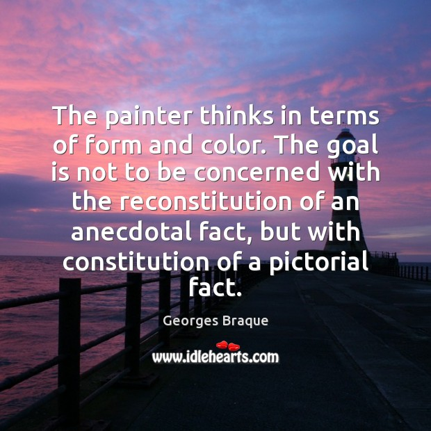 Image, The painter thinks in terms of form and color. The goal is