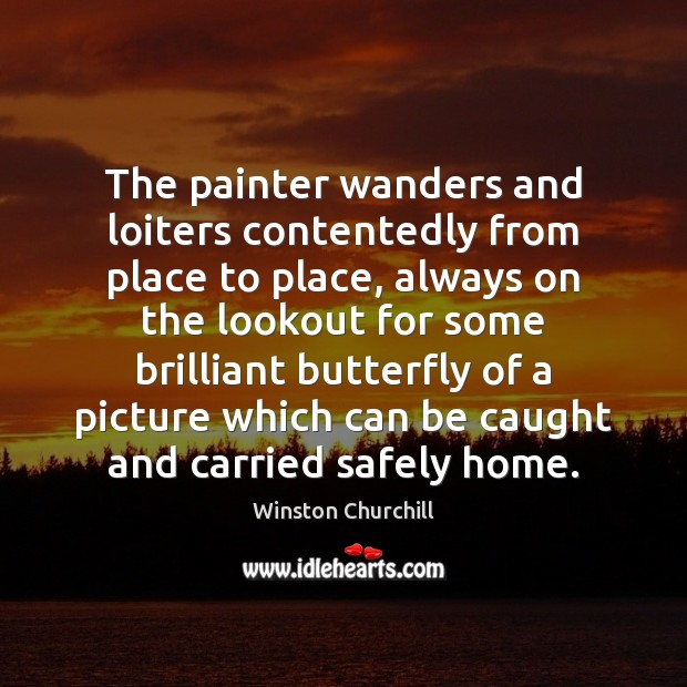 The painter wanders and loiters contentedly from place to place, always on Image