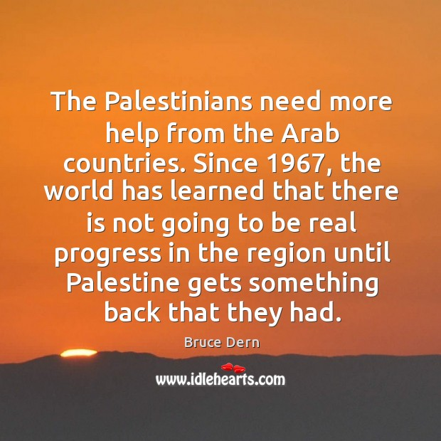The palestinians need more help from the arab countries. Since 1967, the world has learned Image