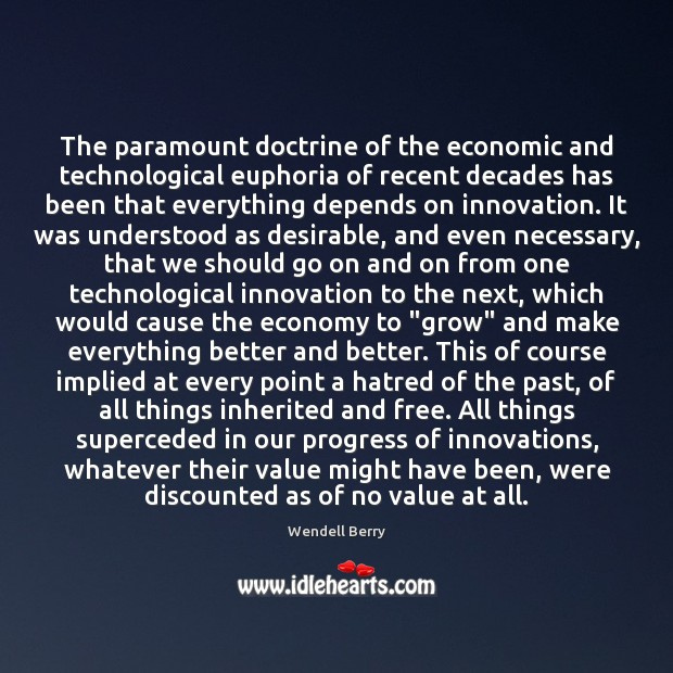 The paramount doctrine of the economic and technological euphoria of recent decades Image