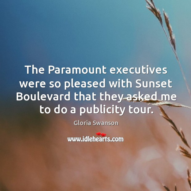 The paramount executives were so pleased with sunset boulevard that they asked me to do a publicity tour. Image