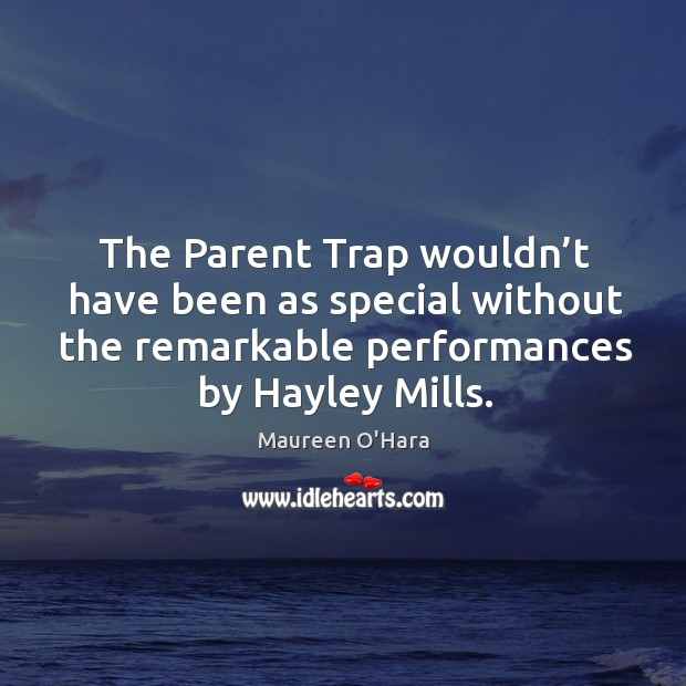 Image, The parent trap wouldn't have been as special without the remarkable performances by hayley mills.