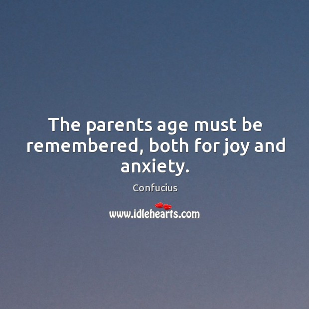 The parents age must be remembered, both for joy and anxiety. Image