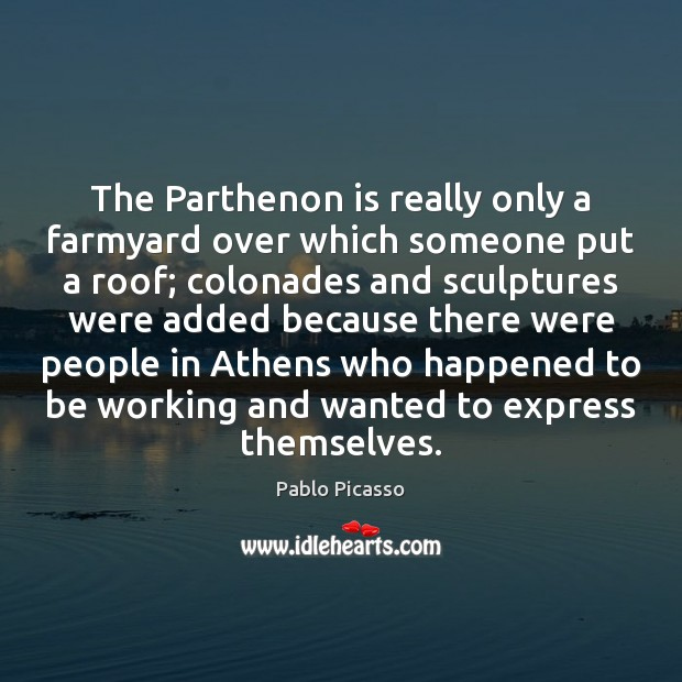 Image, The Parthenon is really only a farmyard over which someone put a