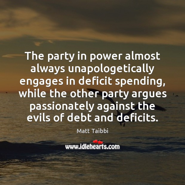 Image, The party in power almost always unapologetically engages in deficit spending, while
