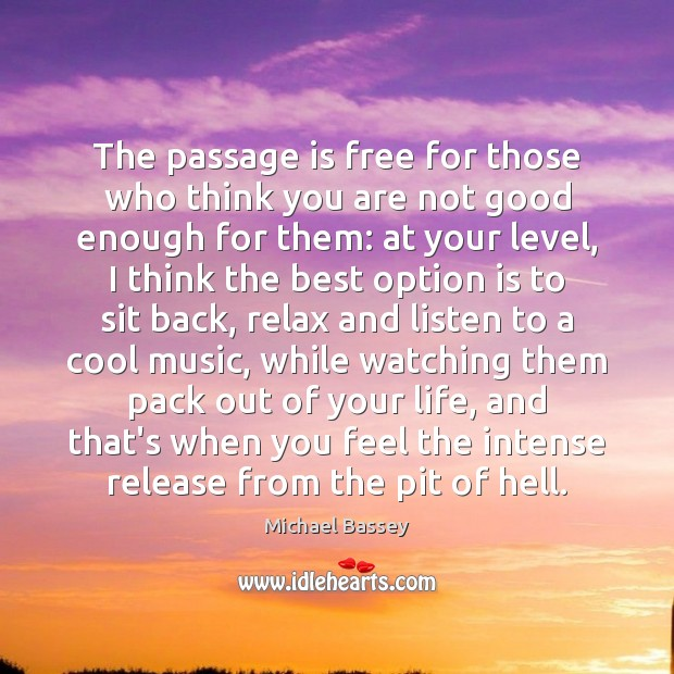 Image, The passage is free for those who think you are not good