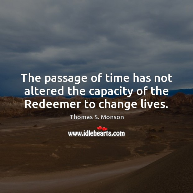 Image, The passage of time has not altered the capacity of the Redeemer to change lives.