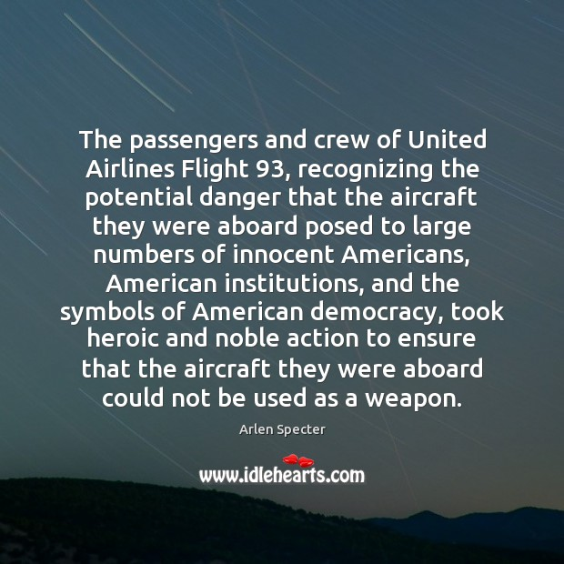 The passengers and crew of United Airlines Flight 93, recognizing the potential danger Image