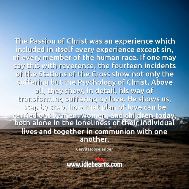 The Passion of Christ was an experience which included in itself every Image