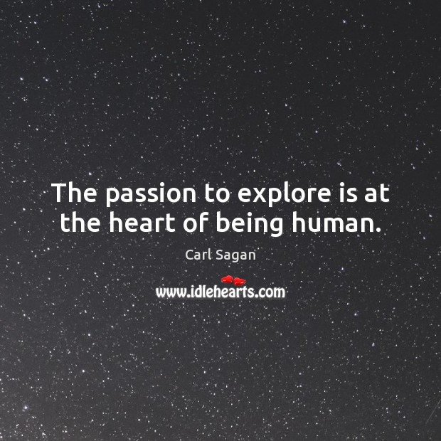 Image, The passion to explore is at the heart of being human.