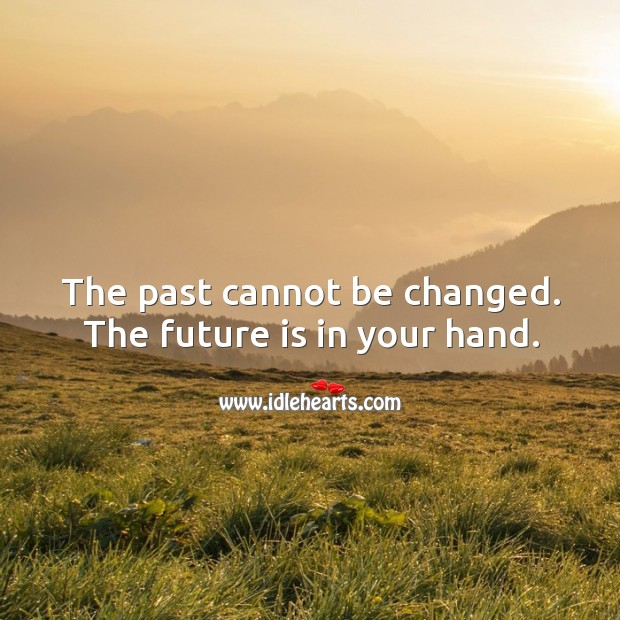 The Past Cannot Be Changed,Forgotten Or….