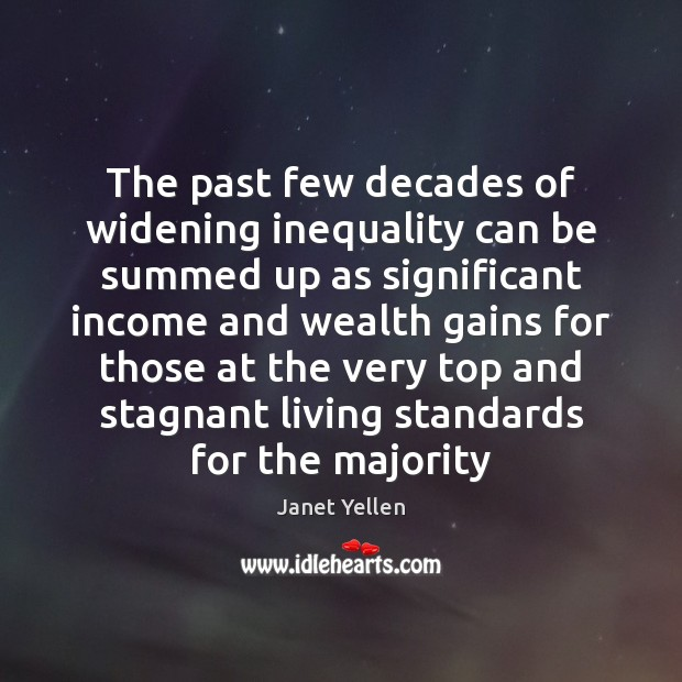 The past few decades of widening inequality can be summed up as Income Quotes Image